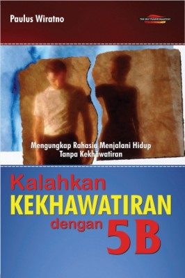 Kalahkah Kekhawatiran dengan 5B by Paulus Wiratno from  in  category