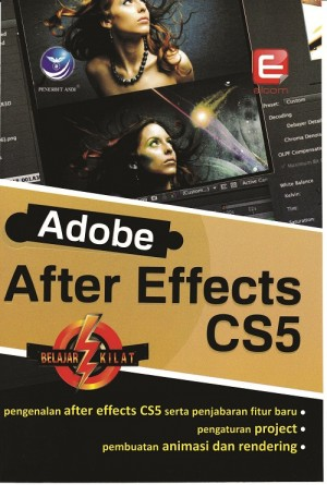 Belajar Kilat Adobe After Effects CS5 by Elcom from Andi publisher in Engineering & IT category