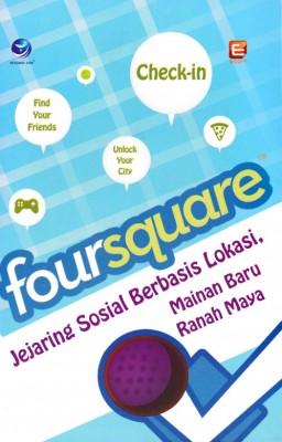 Foursquare, Jejaring Sosial Berbasis Lokasi, Mainan Baru Ranah Maya