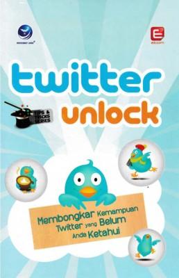 Tips Dan Tricks Series Twitter Unlock , Membongkar Kemampuan Twitter Yang Belum Anda Ketahui by Elcom from  in  category
