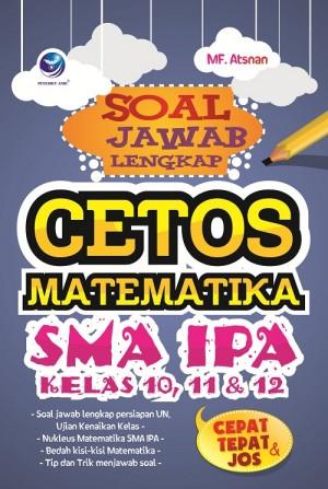 Soal Jawab Lengkap Cetos Matematika SMA IPA Kelas 10,11 Dan 12