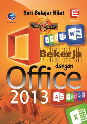 SERI BELAJAR KILAT BEKERJA DENGAN OFFICE 2013 by Elcom from Andi publisher in Engineering & IT category