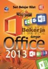 SERI BELAJAR KILAT BEKERJA DENGAN OFFICE 2013 by Elcom from  in  category
