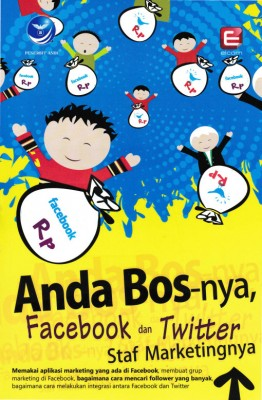 Anda Bos-nya, Facebook dan Twitter Staf Marketingnya by Elcom from Andi publisher in Engineering & IT category