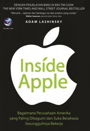 Inside Apple, Bagaimana Perusahaan Amerika Yang Paling Dikagumi Dan Suka Berahasia Sesungguhnya Bekerja
