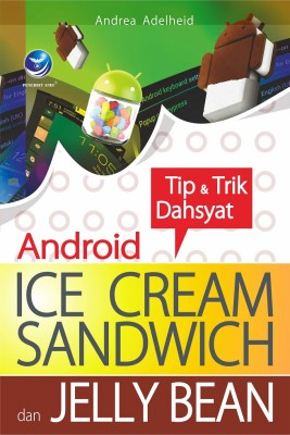 Tip Dan Trik Dahsyat Android Ice Cream Sandwich Dan Jelly Bean by Andrea Adelheid from  in  category