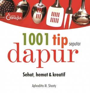 1001 Tip Seputar Dapur Sehat, Hemat Dan Kreatif by Aphroditta M. Shanty from  in  category