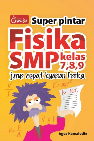 Super Pintar Fisika SMP Kelas 7, 8, 9 – Jurus Cepat Kuasai Fisika by Agus Kamaludin from Andi publisher in School Exercise category