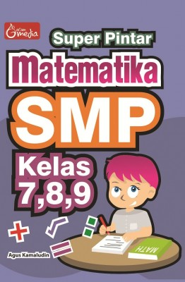Super Pintar Matematika SMP Kelas 7,8,9 by Agus Kamaludin from  in  category