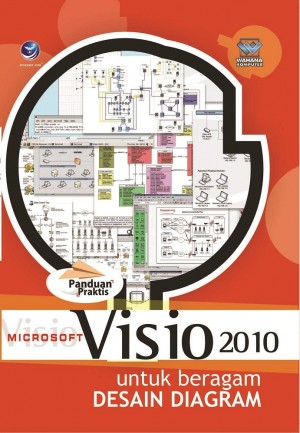 Panduan Praktis Microsoft Visio 2010 Untuk Beragam Desain Diagram by Wahana Komputer from Andi publisher in Engineering & IT category