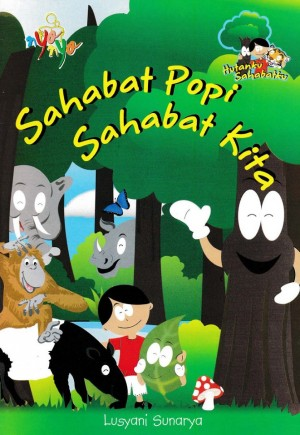 Hutanku Sahabatku Sahabat Popi Sahabat Kita by Lusyani Sunarya from Andi publisher in Children category