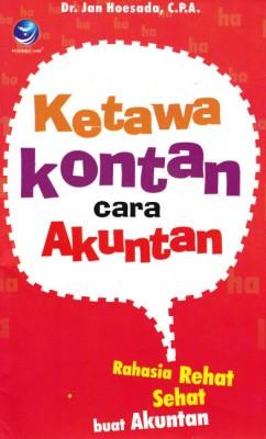 Ketawa Kontan Cara Akuntan, Rahasia Rehat Sehat Buat Akuntan by Dr.Jan Hoesada,C.P.A. from  in  category
