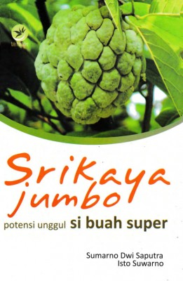 Srikaya Jumbo Potensi Unggul Si Buah Super