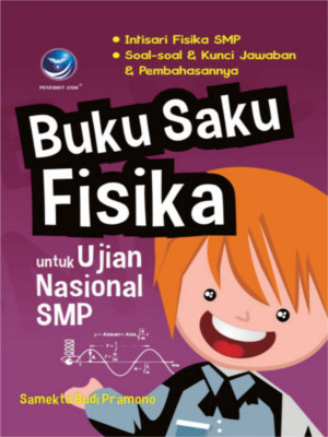 Buku Saku Fisika Untuk Ujian Nasional SMP by Samekto Budi Pramono from Andi publisher in School Exercise category