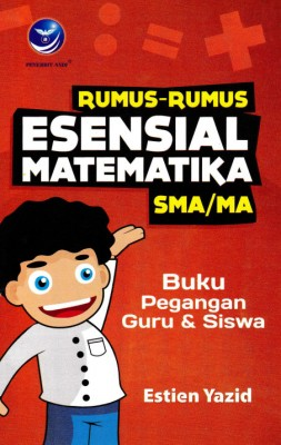 Rumus Rumus Esensial Matematika SMA MA, Buku Pegangan Guru Dan Siswa by Estien Yazid from Andi publisher in School Exercise category