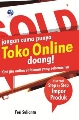 Jangan Cuma Punya Toko Online Doang! Kiat Jitu Online Salesman Yang Sebenarnya by Feri Sulianta from Andi publisher in Business & Management category
