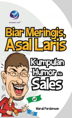 Biar Meringis, Asal Laris (Kumpulan Humor ala Sales) by Maruli Pardamean from Andi publisher in Business & Management category
