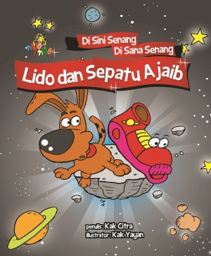 Di Sini Senang Di Sana Senang Lido Dan Sepatu Ajaib by Kak Citra from Andi publisher in Children category