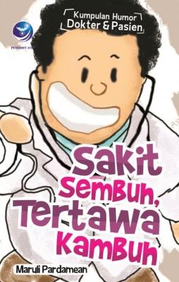 Kumpulan Humor Dokter Dan Pasien Sakit Sembuh, Tertawa Kambuh