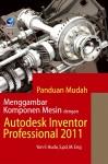 Panduan Mudah Menggambar Komponen Mesin Dengan Autodesk Inventor Professional 2011 by Yon F. Huda, S.Pd, M.Eng from  in  category