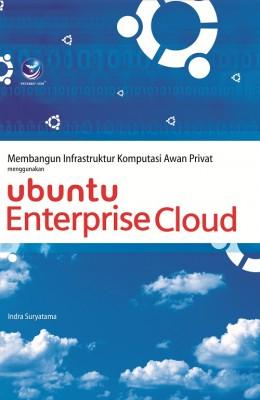 Membangun Infrastruktur Komputasi Awan Privat Menggunakan Ubuntu Enterprise Cloud