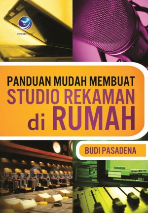 Panduan Mudah Membuat Studio Rekaman Di Rumah by Budi Pasadena from Andi publisher in Sports & Hobbies category
