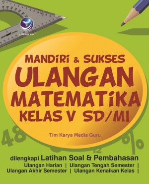 Mandiri & Sukses Ulangan Matematika Kelas V SDMI by Tim Karya Media Guru from  in  category