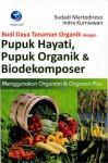 Budi Daya Tanaman Organik Dengan Pupuk Hayati by Sudadi Martodireso Dan Indra Kurniawan from  in  category