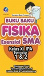 Buku Saku Fisika Esensial SMA Kelas XI IPA Semester 1 Dan 2 by Samekto Budi Pramono from  in  category