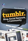 Tumblr. Blog, Social Network, And  Community by Yunus Kuntawi Aji from  in  category
