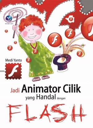 Jadi Animator Cilik Handal dengan Flash by Medi Yanto from  in  category