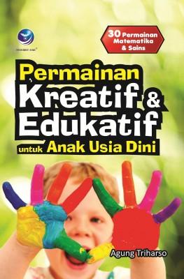 Permainan Kreatif Dan Edukatif Untuk Anak Usia Dini by Agung Triharso from  in  category