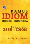 Kamus Idiom Inggris-Indonesia, Kamus Mini 2555+Idiom by Andy Krisianto from  in  category