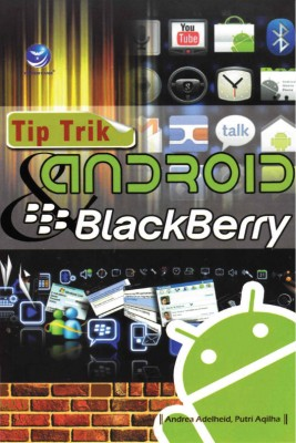 Tip Trik Android Dan BlackBerry by Andrea Adelheid & Putri Aqilha from  in  category