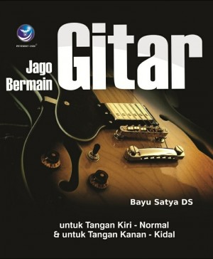Jago Bermain Gitar by Bayu Satya DS from Andi publisher in Sports & Hobbies category