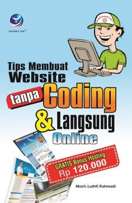 TIPS MEMBUAT WEBSITE TANPA CODING DAN LANGSUNG ONLINE