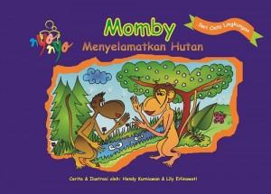 Seri Cinta Lingkungan Momby Menyelamatkan Hutan by Hendy Kurniawan Dan Lily Erlinawati from  in  category