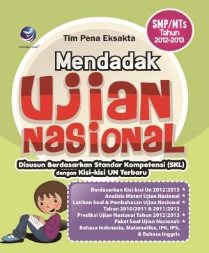Mendadak Ujian Nasional, SMP MTs Tahun 2012-2013 by Tim Pena Eksata from  in  category