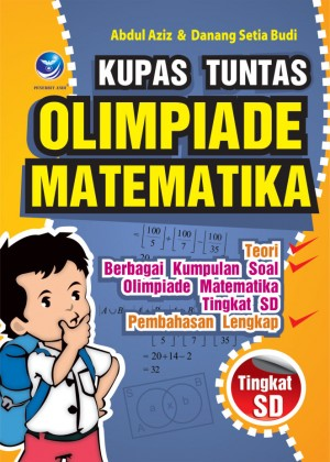 Kupas Tuntas Olimpiade Matematika Tingkat SD by Abdul Aziz dan Danang Setia Budi from Andi publisher in School Exercise category