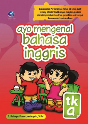 Ayo Mengenal Bahasa Inggris TKA by E. Rahayu Prasetyaningsih, S.Pd. from  in  category