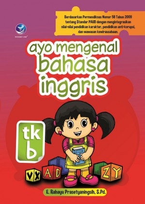 Ayo Mengenal Bahasa Inggris TK-B by E. Rahayu Prasetyaningsih, S.Pd. from Andi publisher in Children category
