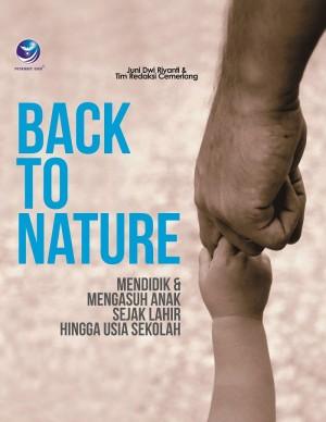 Back To Nature, Mendidik Dan Mengasuh Anak Sejak Lahir Hingga Usia Sekolah