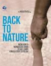 Back To Nature, Mendidik Dan Mengasuh Anak Sejak Lahir Hingga Usia Sekolah by Juni Dwi Riyanti Dan Tim Redaksi Cemerlang from  in  category