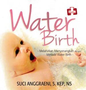 Water Birth, Melahirkan Menyenangkan Dengan Metode Water Birth