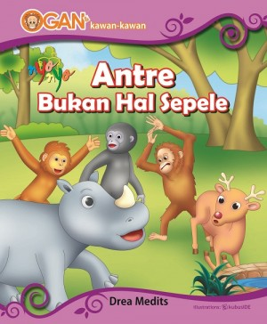Ogan Dan Kawan-kawan Antre Bukan Hal Sepele by Drea Medits from Andi publisher in Children category