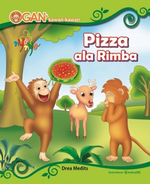 Ogan Dan Kawan-Kawan Pizza Ala Rimba by Drea Medits from  in  category