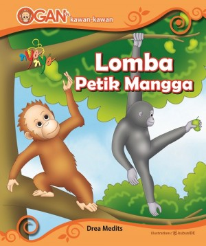 Ogan Dan Kawan-Kawan Lomba Petik Mangga by Drea Medits from Andi publisher in Children category