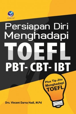 Persiapan Diri Menghadapi Toefl PBT-CBT-IBT, Plus Tip Jitu Menghadapi Toefl by Drs. Vincent Darna Hadi, M.Pd from  in  category