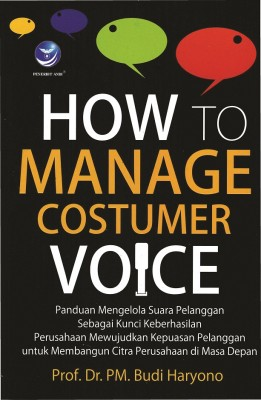 How to Manage Customer Voice by Prof.Dr.PM.Budi Haryono from  in  category