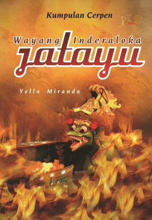Kumpulan Cerpen Wayang Inderaloka Jatayu by Yolla Miranda from  in  category
